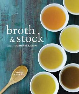 Broth & Stock From the Nourished Kitchen - McGruther, Jennifer