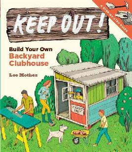 Catalogue link for Keep out! Build your own backyard clubhouse