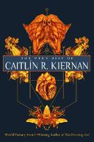 The Very Best of Caitlin R. Kiernan