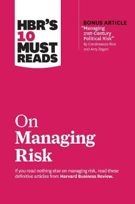 HBR's 10 Must Reads on Managing Risk
