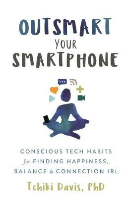 Outsmart your Smartphone