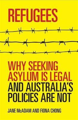 Catalogue link for Refugees: Why seeking asylum is legal and Australia's policies are not