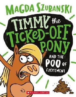 Timmy the Ticked-off Pony and the Poo of Excitement