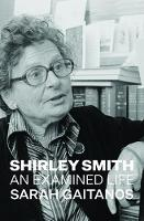 Catalogue search for Shirley Smith: An examined life
