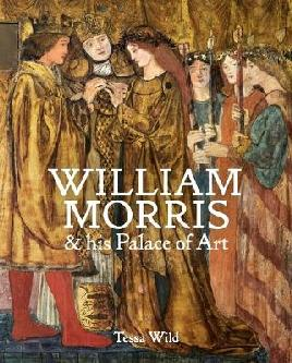 William Morris & His Palace of Art