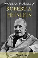 Catalogue search for The pleasant profession of Robert A. Heinlein