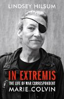 Catalogue link for In extremis: The life of war correspondent Marie Colvin