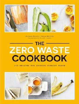The Zero Waste Cookbook - Torrico, Giovanna