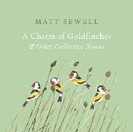 A Charm of Goldfinches & Other Collective Nouns
