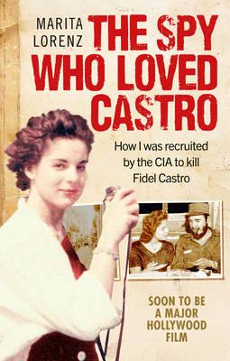 The Spy Who Loved Castro