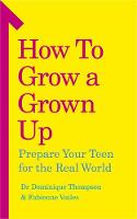 How to Grow A Grown up