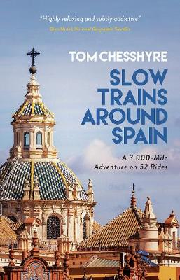Catalogue record for  Slow Trains Around Spain: a 3,000-mile Adventure on 52 Rides