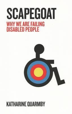 Catalogue record for Scapegoat: Why we are failing disabled people