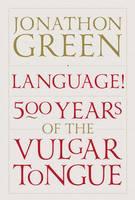 Language! 500 Years of the Vulgar Tongue