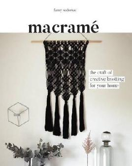 Catalogue search for Macramé: The Craft of Creative Knotting for your Home