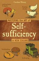 Mastering the Art of Self-sufficiency in New Zealand