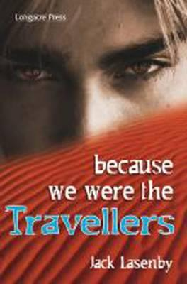 Because We Were the Travellers