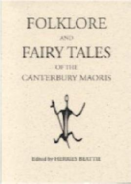 Folklore and Fairy Tales of the Canterbury Maoris