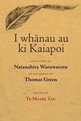 Catalogue search for I whānau au ki Kaiapoi: The story of Natanahira Waruwarutu