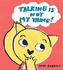 Talking Is Not My Thing!