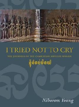 Catalogue link for I tried not to cry: The Journeys of Ten Cambodian Refugee Women