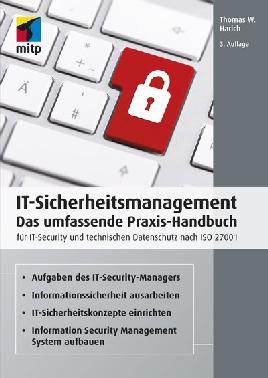 IT-Sicherheitsmanagement - Das Umfassende Praxis-Handbuch Für IT-Security Und Technischen Datenschutz Nach ISO 27001