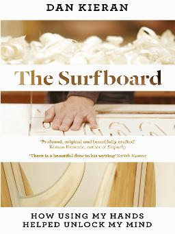 Catalogue record for The Surfboard: How Using My Hands Helped Unlock My Mind