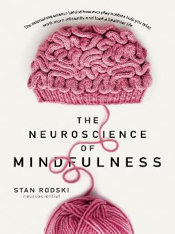 The Neuroscience of Mindfulness