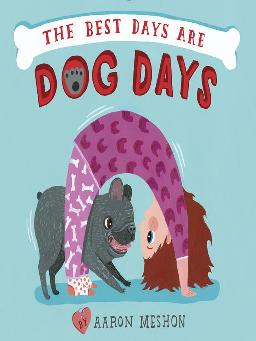 The Best Days Are Dog Days