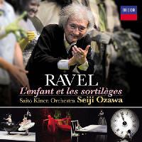 RAVEL, M.: Enfant et les sortilèges (L`) [Opera] (Leonard, Madore, SKF Matsumoto Chorus, Saito Kinen Orchestra, Seiji Ozawa)