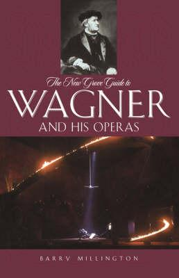 Cover of The New Grove Guide to Wagner and His Operas
