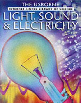 Cover of Light, Sound and Electricity