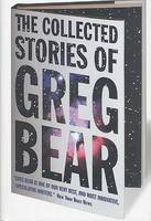 Cover of The collected stories of Greg Bear