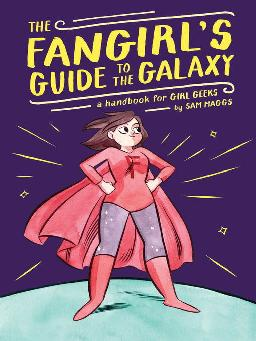 Cover of The Fangirl's Guide to the Galaxy
