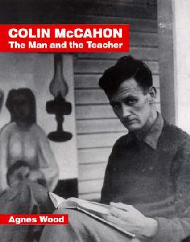 Cover of Colin McCahon : the man and the teacher by Agnes Wood