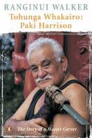 Cover of Tohunga whakairo: Paki Harrison