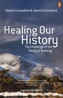 Catalogue link for Healing our history: The challenge of the Treaty of Waitangi