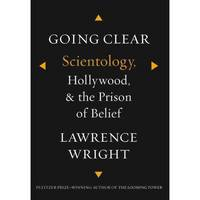 Cover of Going clear - Scientology, Hollywood, and the prison of belief