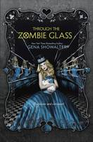 Cover of Through the zombie glass