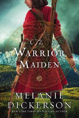 Cover of The Warrior Maiden bu Melanie Dickerson