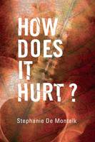 Cover of 'How Does it Hurt?'