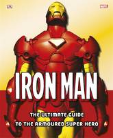 Cover of Iron Man the ultimate guide to the armoured super hero
