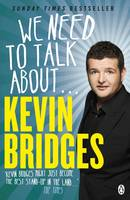 Cover of We need to talk about... Kevin Bridges