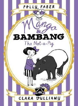 Cover of Mango and Bambang: The Not-a-Pig