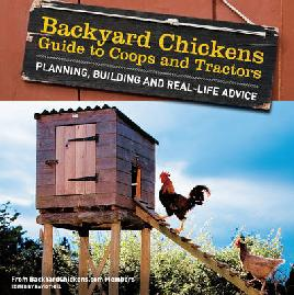 Cover of Backyard Chickens Guide to Coops and Tractors