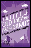 Cover of The Little Old Lady Who Broke All the Rules