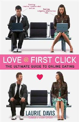 Cover of Love @ First Click The Ultimate Guide to Online Dating