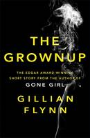 Cover of 'The Grownup' by Gillian Flynn