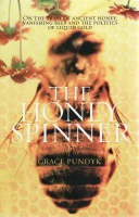 Cover of 'The Honey Spinner' On the Trail of Ancient Honey, Vanishing Bees, and the Politics of Liquid Gold