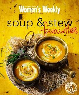 Cover of Australian Women's Weekly Soup & Stew Favourites